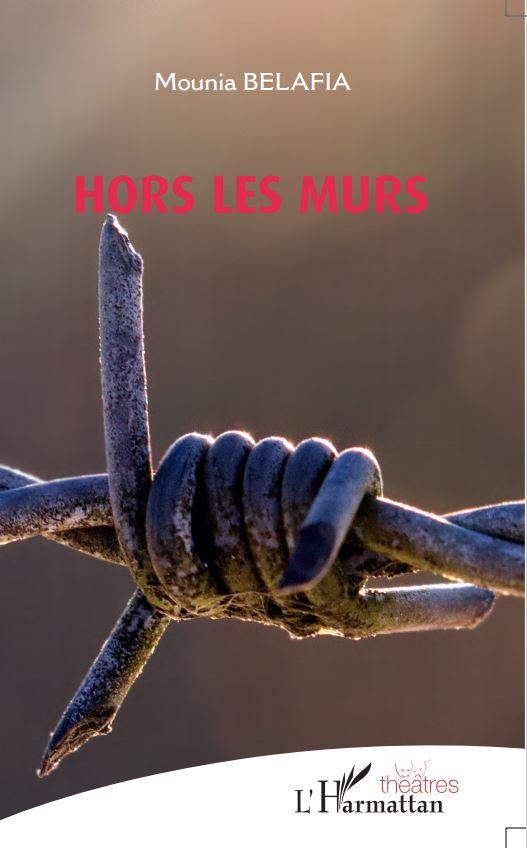"""La couverture de la nouvelle pièce de théâtre intitulé """"Hors les murs"""""""